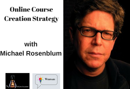 Online Course Creation Strategy with Michael Rosenblum